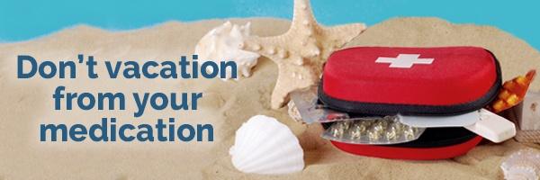 Vacation_Medication_Banner Image.jpg